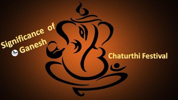 Significance of Ganesh Chaturthi Festival
