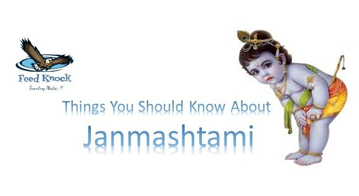 Things You Should Know About Janmashtami