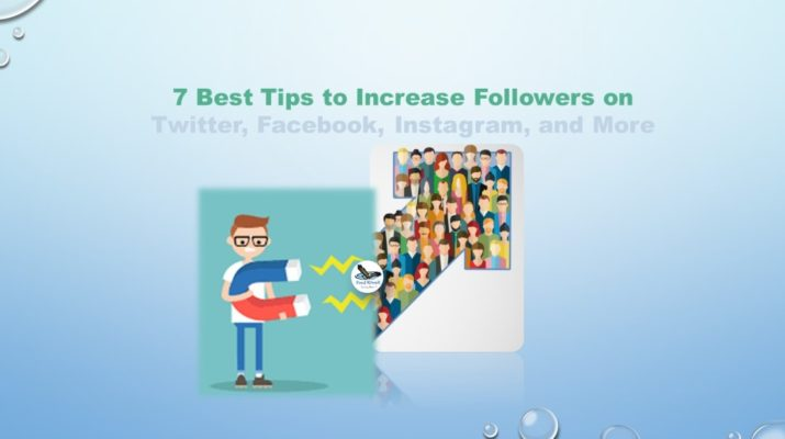 7 Best Tips to Increase Followers on Twitter, Facebook, Instagram, and More