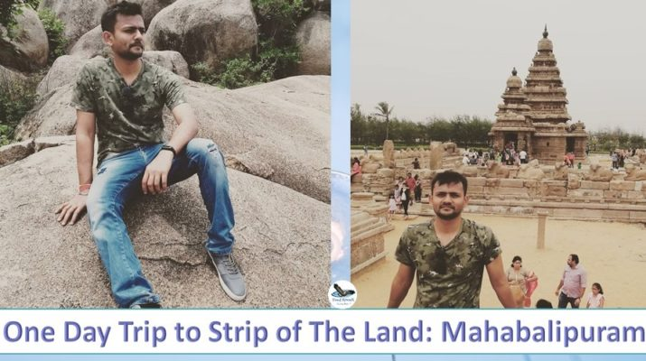 One Day Trip to Strip of The Land- Mahabalipuram
